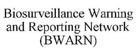 BIOSURVEILLANCE WARNING AND REPORTING NETWORK (BWARN)