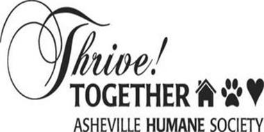 THRIVE! TOGETHER ASHEVILLE HUMANE SOCIETY