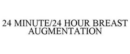 24 MINUTE/24 HOUR BREAST AUGMENTATION