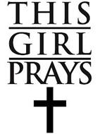 THIS GIRL PRAYS