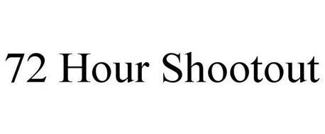 72 HOUR SHOOTOUT