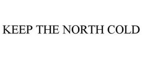 KEEP THE NORTH COLD