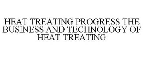 HEAT TREATING PROGRESS THE BUSINESS AND TECHNOLOGY OF HEAT TREATING