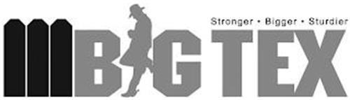 BIG TEX STRONG · BIGGER · STURDIER