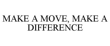 MAKE A MOVE, MAKE A DIFFERENCE