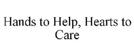 HANDS TO HELP, HEARTS TO CARE