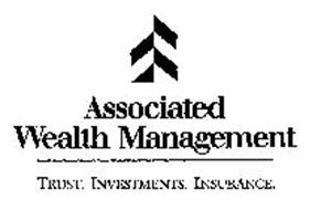 ASSOCIATED WEALTH MANAGEMENT TRUST. INVESTMENTS. INSURANCE.