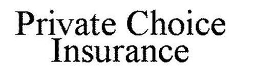 PRIVATE CHOICE INSURANCE