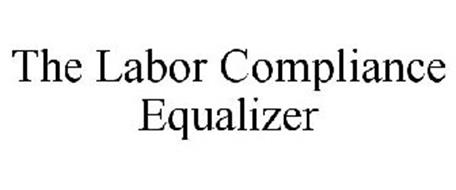 THE LABOR COMPLIANCE EQUALIZER