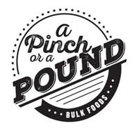 A PINCH OR A POUND BULK FOODS