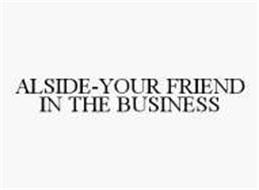 ALSIDE-YOUR FRIEND IN THE BUSINESS