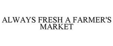 ALWAYS FRESH A FARMER'S MARKET