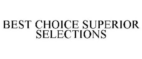 BEST CHOICE SUPERIOR SELECTIONS