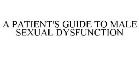A PATIENT'S GUIDE TO MALE SEXUAL DYSFUNCTION
