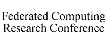 FEDERATED COMPUTING RESEARCH CONFERENCE