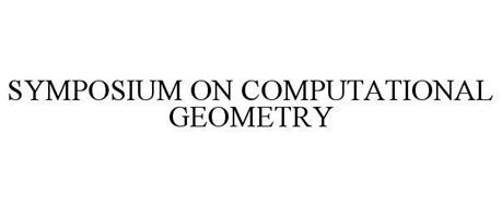 SYMPOSIUM ON COMPUTATIONAL GEOMETRY