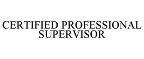 CERTIFIED PROFESSIONAL SUPERVISOR