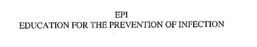 EPI EDUCATION FOR THE PREVENTION OF INFECTION
