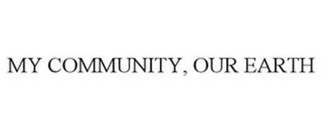 MY COMMUNITY, OUR EARTH