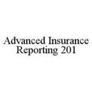 ADVANCED INSURANCE REPORTING 201