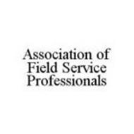 ASSOCIATION OF FIELD SERVICE PROFESSIONALS