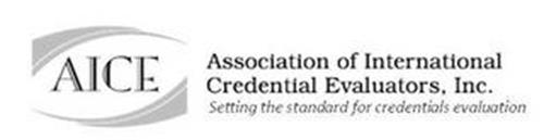 AICE ASSOCIATION OF INTERNATIONAL CREDENTIAL EVALUATORS, INC. SETTING THE STANDARD FOR CREDENTIALS EVALUATION