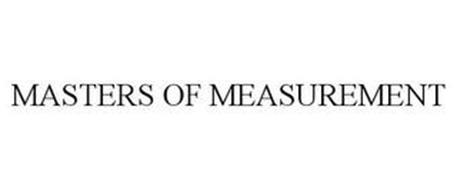 MASTERS OF MEASUREMENT