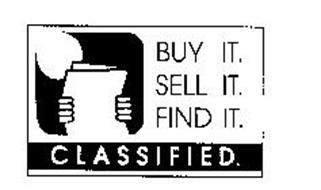 BUY IT. SELL IT. FIND IT. CLASSIFIED.
