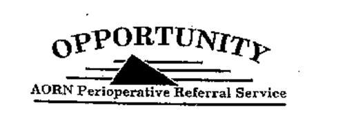 OPPORTUNITY AORN PERIOPERATIVE REFERRAL SERVICE