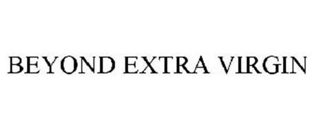 BEYOND EXTRA VIRGIN