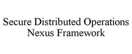 SECURE DISTRIBUTED OPERATIONS NEXUS FRAMEWORK