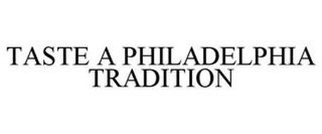 TASTE A PHILADELPHIA TRADITION