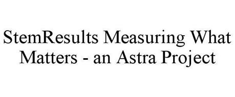 STEMRESULTS MEASURING WHAT MATTERS - AN ASTRA PROJECT