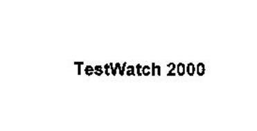 TESTWATCH 2000