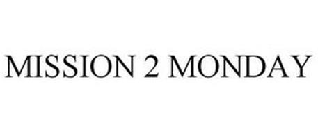 MISSION 2 MONDAY