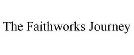 THE FAITHWORKS JOURNEY