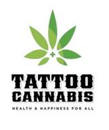 TATTOO CANNABIS HEALTH & HAPPINESS FOR ALL