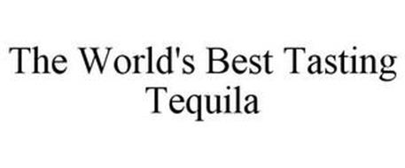 THE WORLD'S BEST TASTING TEQUILA