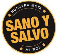 NUESTRA META SANO Y SALVO MI ROL