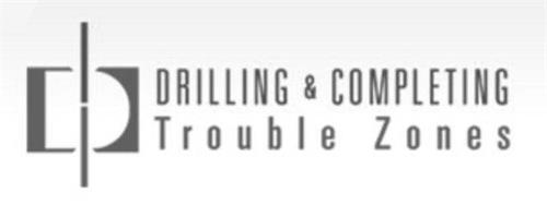 DRILLING & COMPLETING TROUBLE ZONES