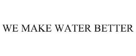 WE MAKE WATER BETTER