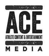 ACE ATHLETE CONTENT & ENTERTAINMENT MEDIA