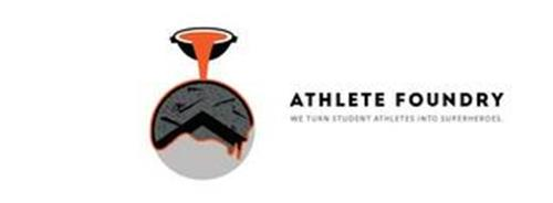 athlete foundry we turn student athletesuperheroes trademark of athlete foundry  serial number