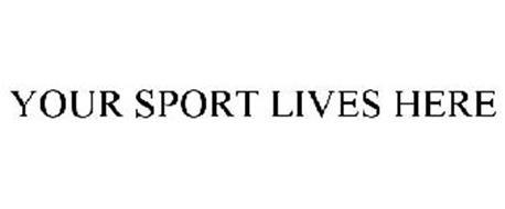 YOUR SPORT LIVES HERE