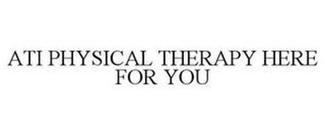 ATI PHYSICAL THERAPY HERE FOR YOU
