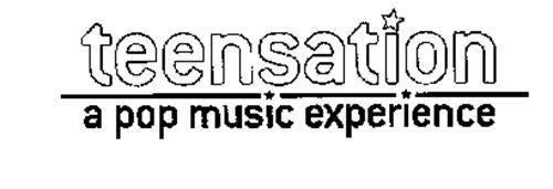 TEENSATION A POP MUSIC EXPERIENCE