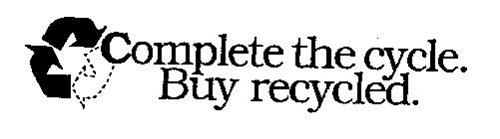 COMPLETE THE CYCLE. BUY RECYCLED.