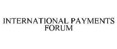 INTERNATIONAL PAYMENTS FORUM