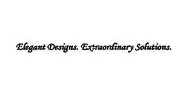 ELEGANT DESIGNS. EXTRAORDINARY SOLUTIONS.