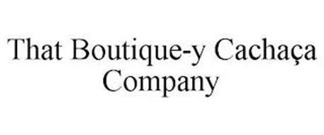 THAT BOUTIQUE-Y CACHAÇA COMPANY